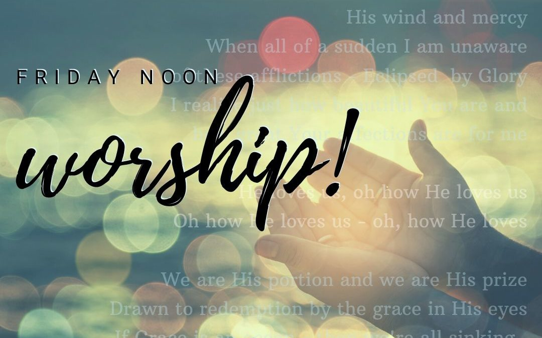 Noon Worship Hour – Good Friday Centered (Online)